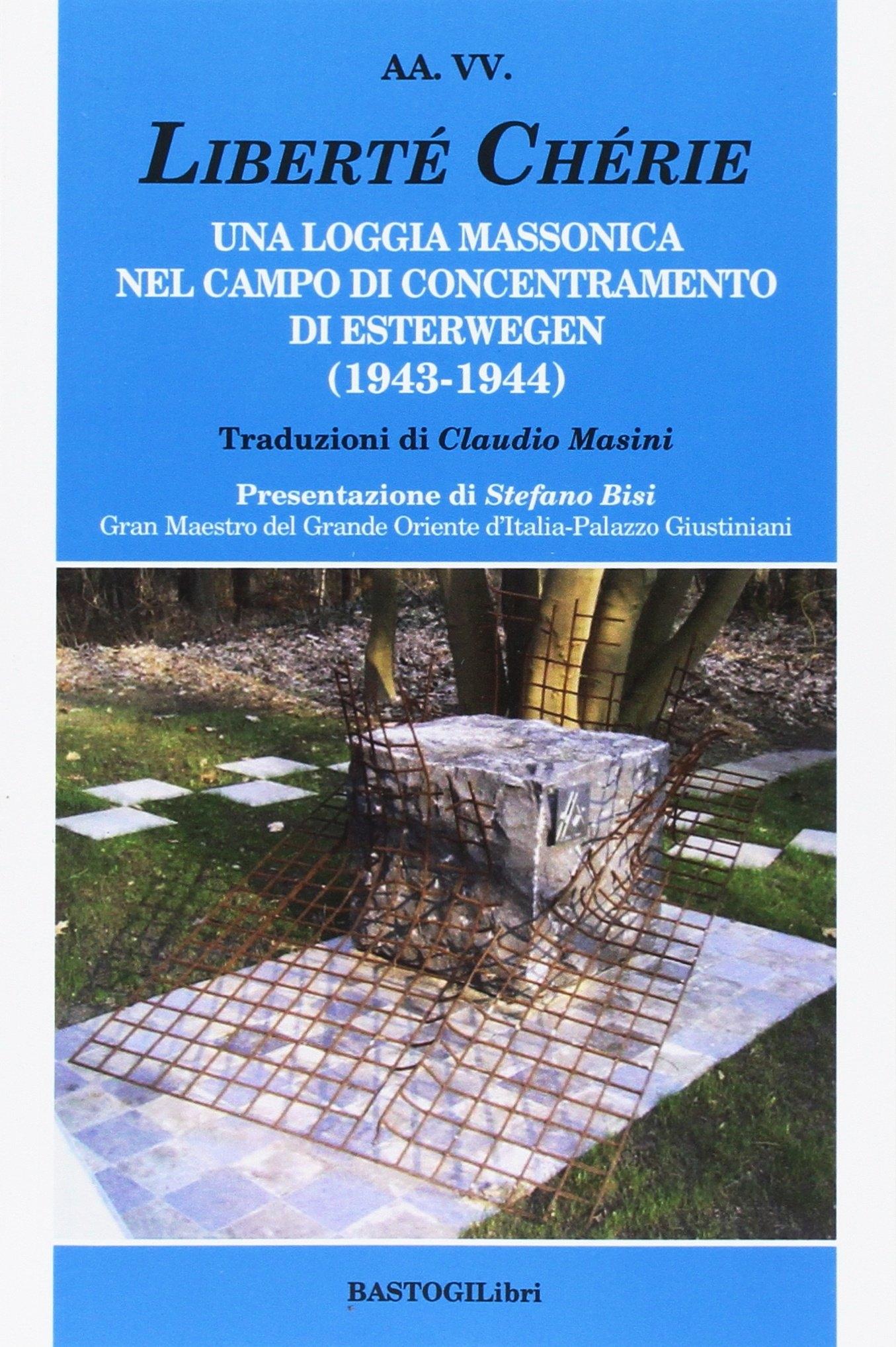 Liberté Chérie. Una Logica Massonica nel Campo di Concentramento di Esterwegen (1943-1944).