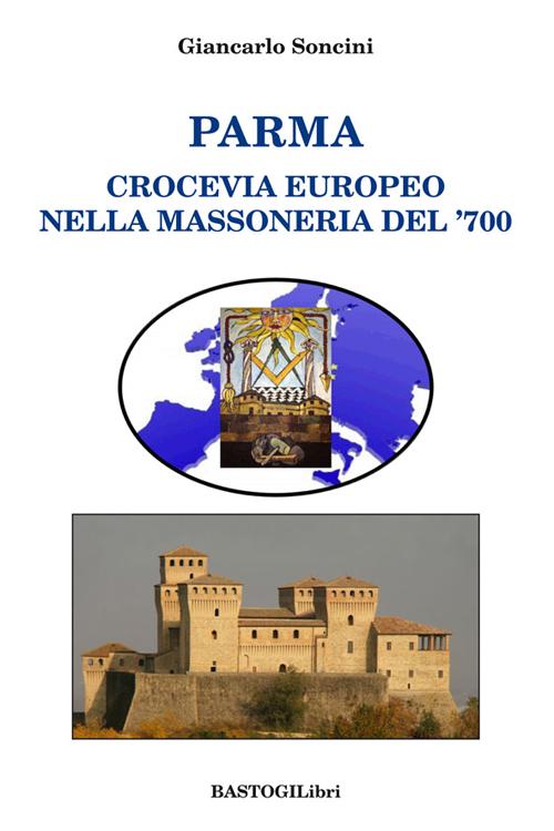 Parma crocevia europeo nella massoneria del '700.