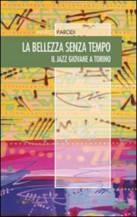 La bellezza senza tempo. Il jazz giovane a Torino.
