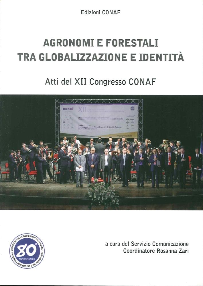 Afronomi e Forestali tra Globalizzazione e Identità. Atti del XII Congresso CONAF.