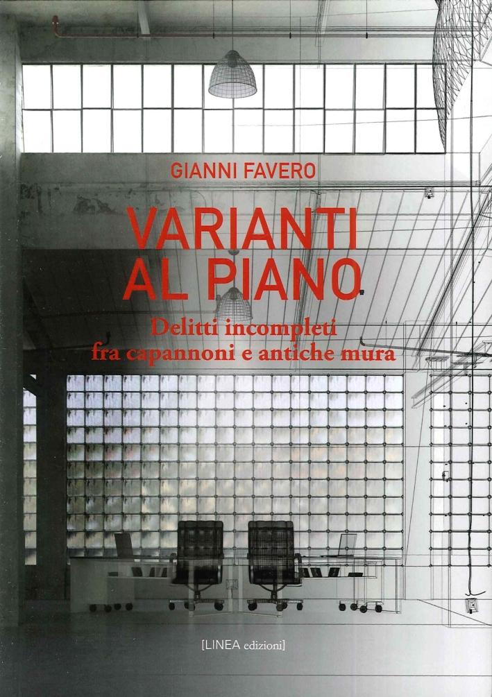 Varianti al Piano. Delitti Incompleti fra Capannoni e Antiche Mura.
