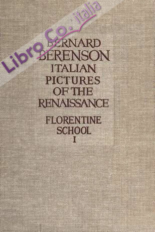 Italian Pictures of the Renaissance. A List of the Principal Artists and Their Works With an Index of Places. Florentine School.