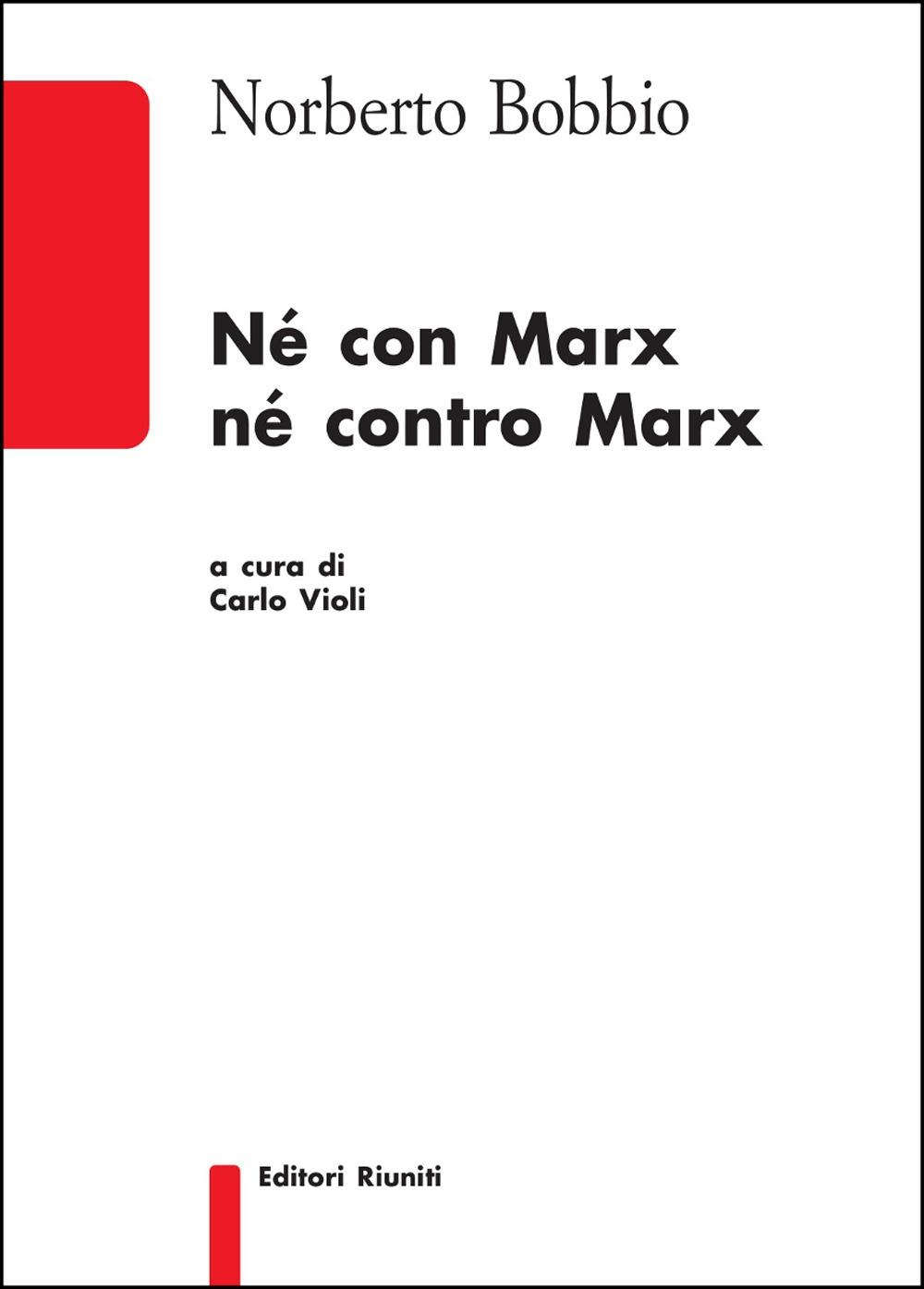 Né con Marx né contro Marx.