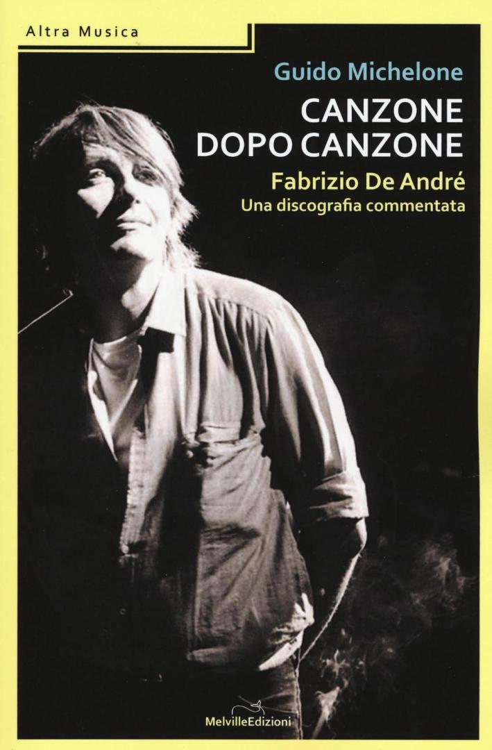Canzone dopo canzone. Fabrizio De André, una discografia commentata.
