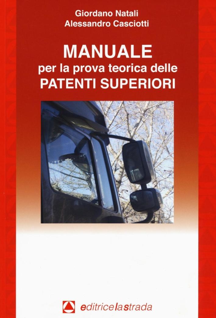 Manuale per la prova teorica delle patenti superiori.
