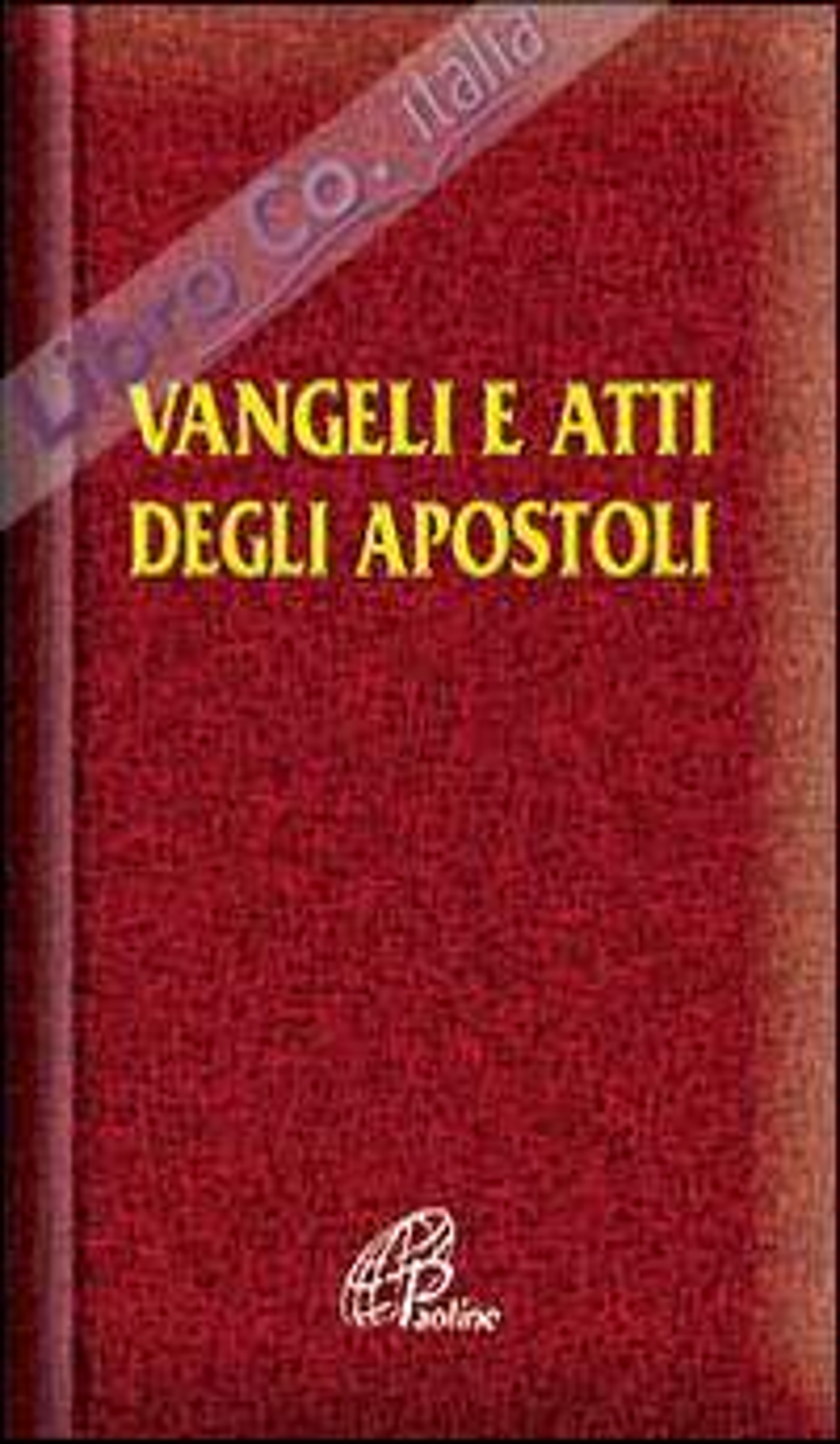 Vangelo e Atti degli Apostoli.