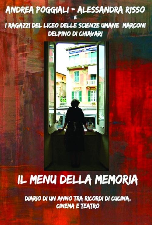 Il menu della memoria. Diario di un anno tra ricordi di cucina, cinema e teatro