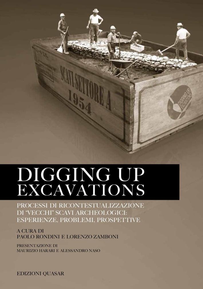 Digging Up Excavations. Processi di Ricontestualizzazione di