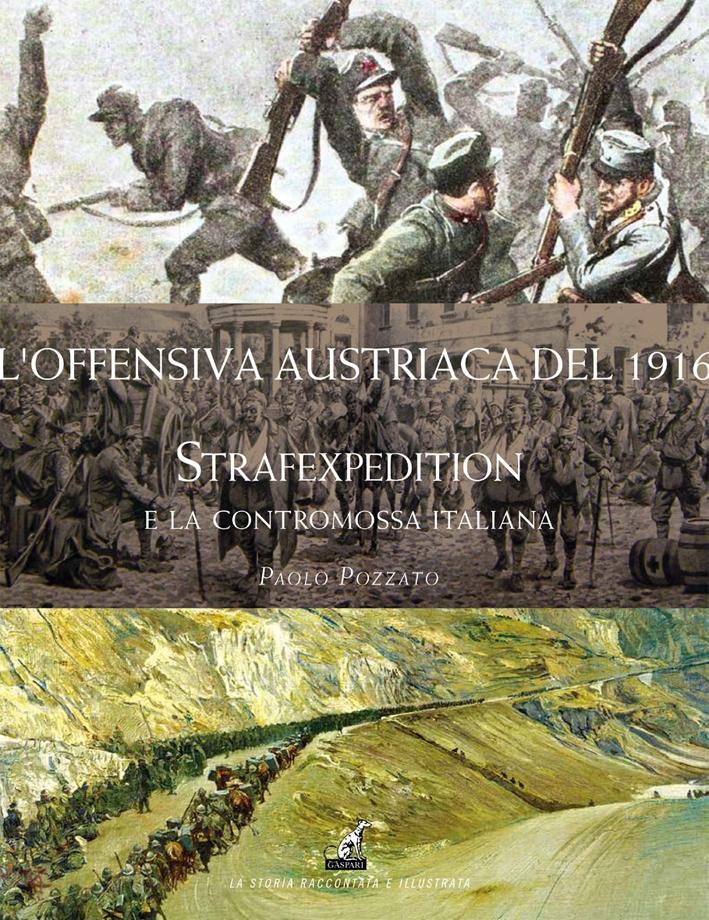 L'Offensiva Austriaca del 1916. Strafexpedition e la Contromossa Italiana.