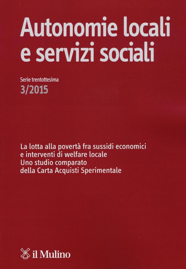 Autonomie locali e servizi sociali (2015). Vol. 3.