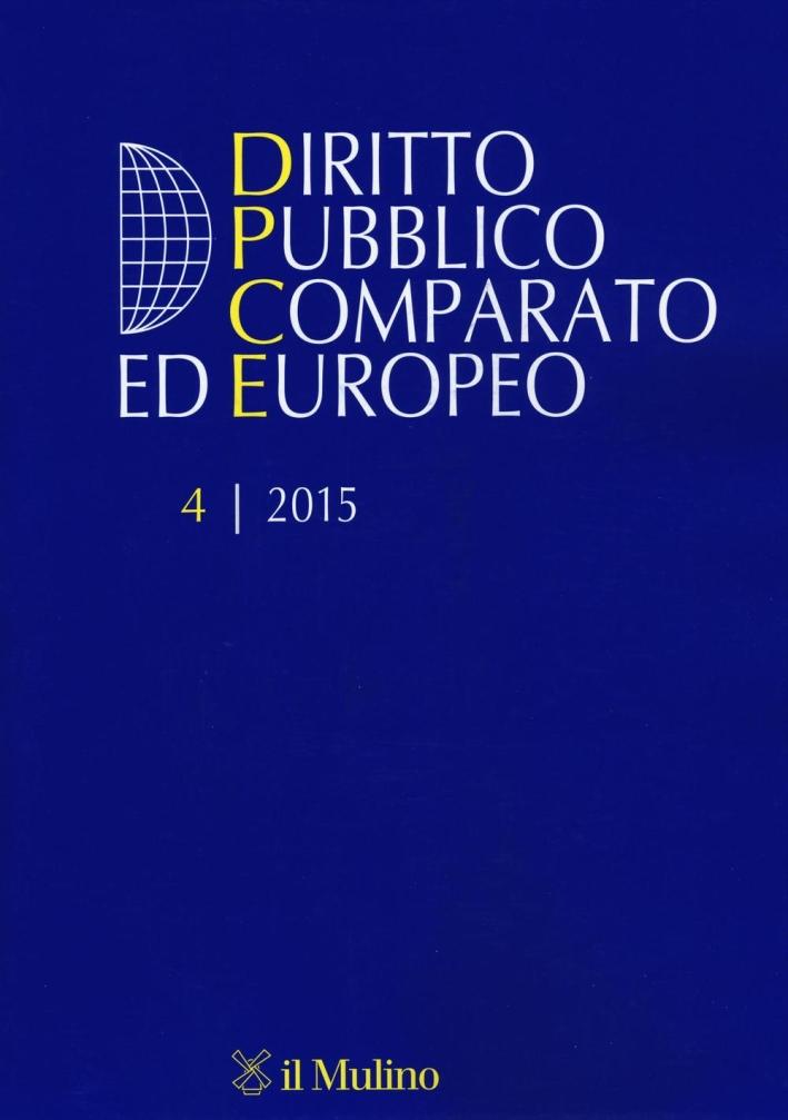 Diritto pubblico comparato ed europeo (2015). Vol. 4.