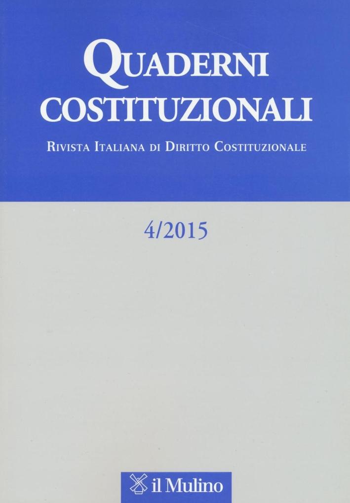 Quaderni costituzionali (2015). Vol. 4