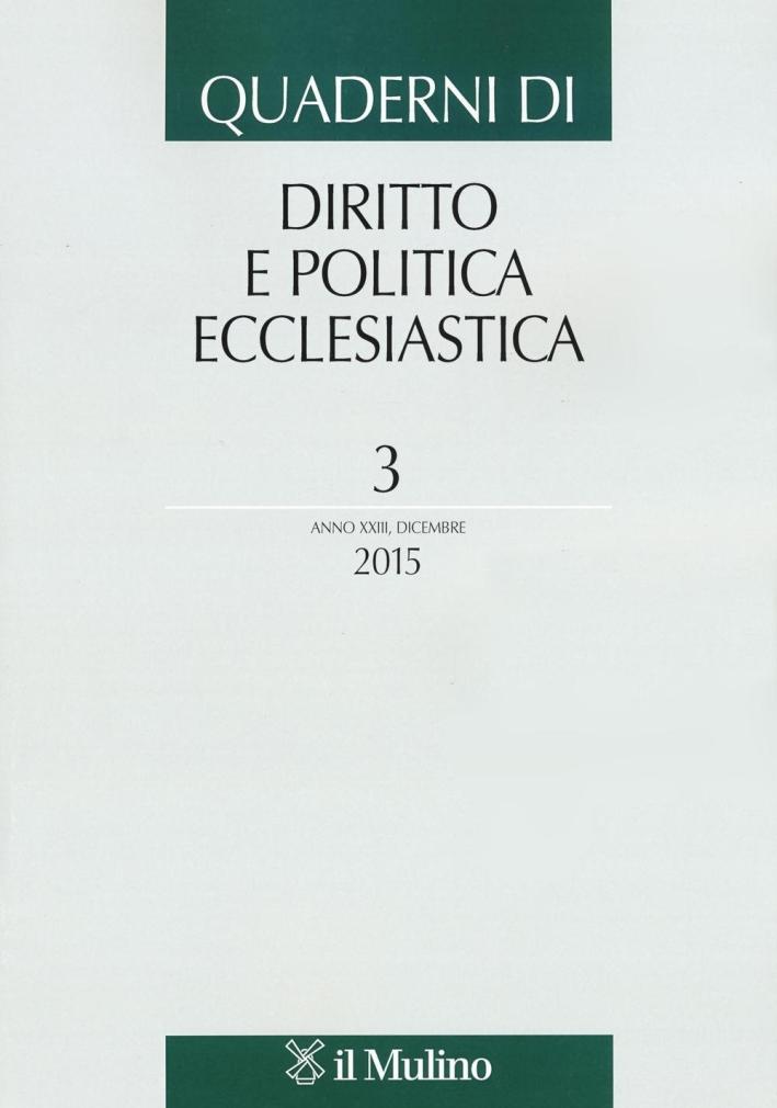 Quaderni di diritto e politica ecclesiastica (2015). Vol. 3