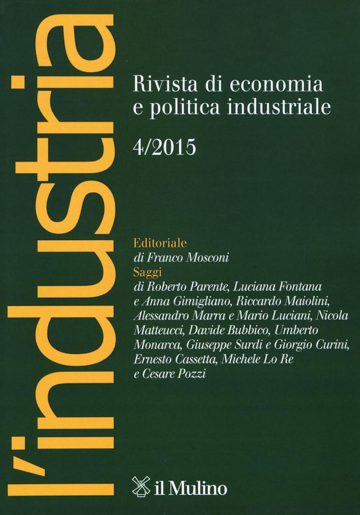 L'industria. Rivista di economia e politica industriale (2015). Vol. 4