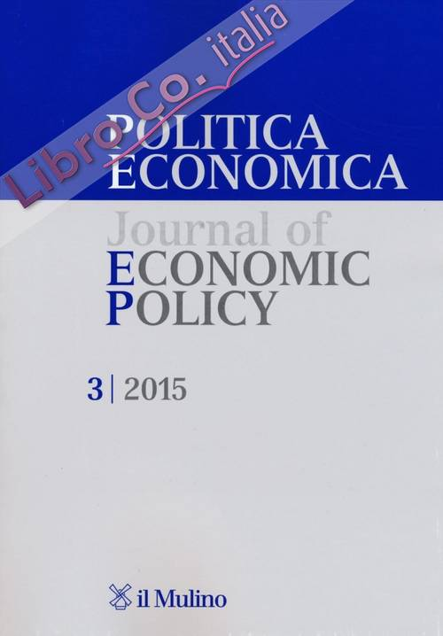 Politica economica-Journal of economic policy (2015). Vol. 3