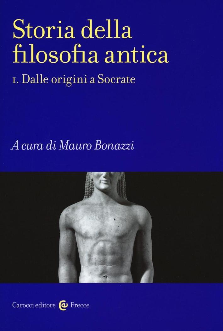 Storia della filosofia antica. Vol. 1: Dalle origini a Socrate
