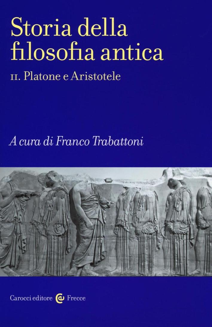 Storia della filosofia antica. Vol. 2: Platone e Aristotele