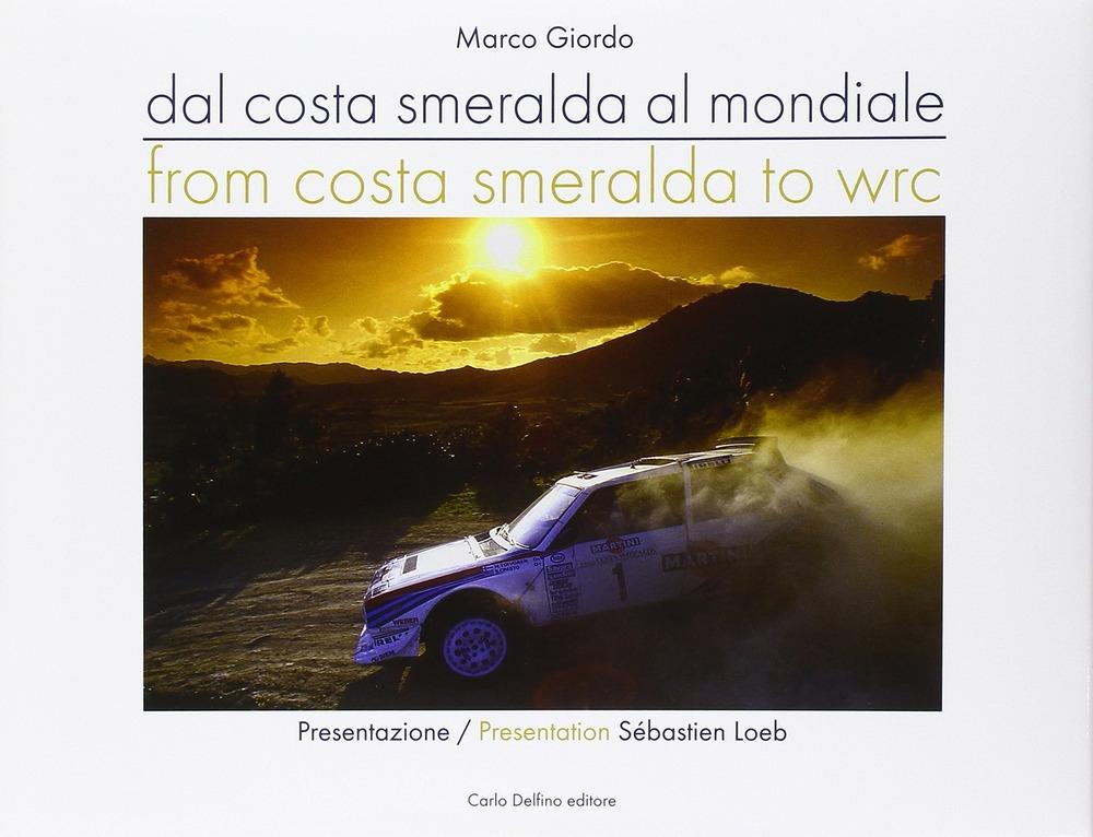 Dalla Costa Smeralda al mondiale. From Costa Smeralda to WRC.