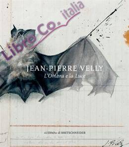 Jean-Pierre Velly. L'Ombra e la Luce