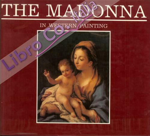 The Madonna in Western Painting.