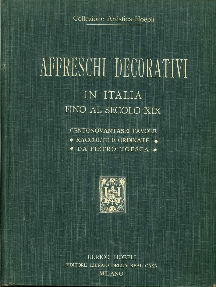 Affreschi decorativi in Italia fino al secolo XIX. Centonovantasei tavole raccolte e ordinate da Pietro Toesca.