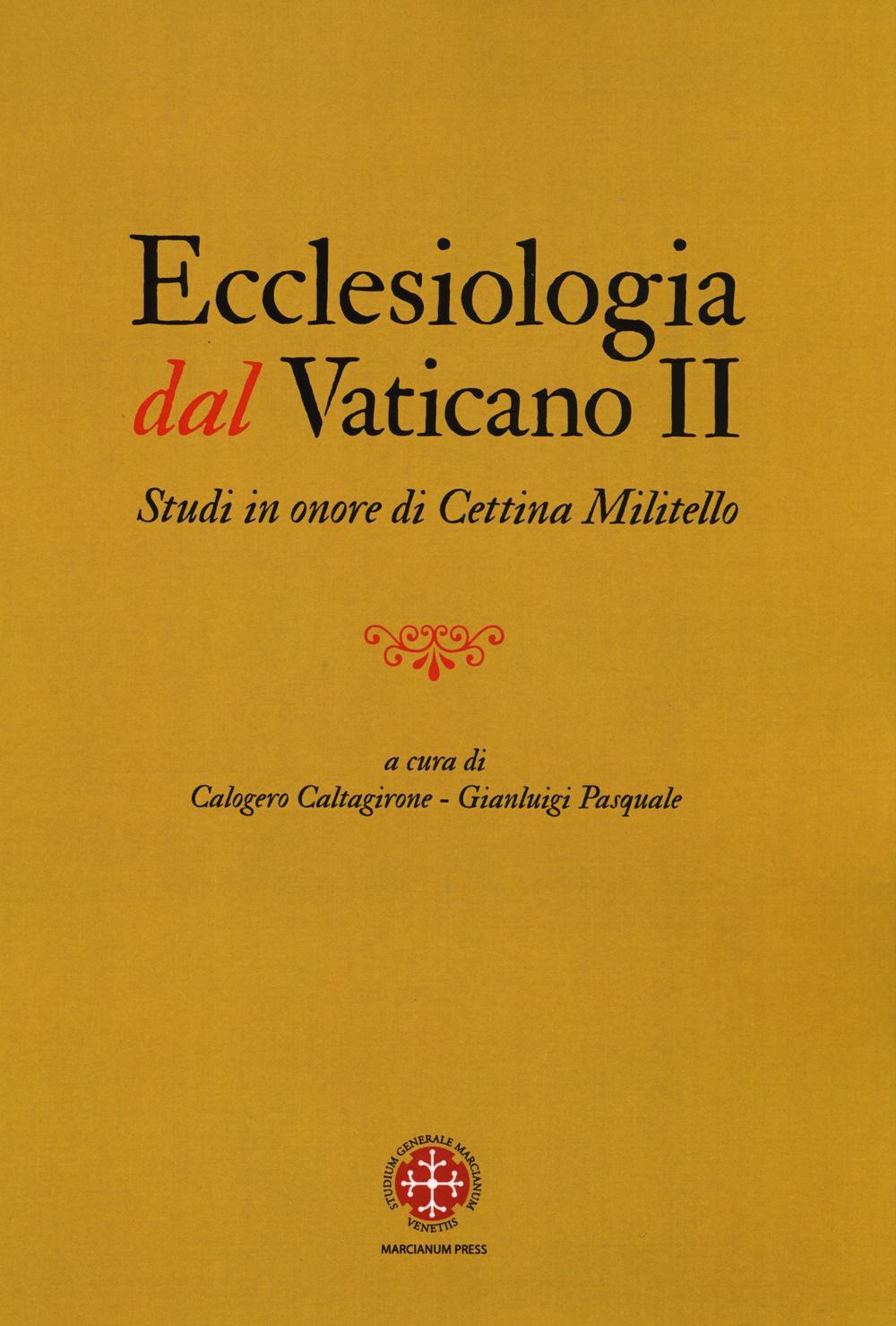 Ecclesiologia dal Vaticano II. Studi in onore di Cettina Militello