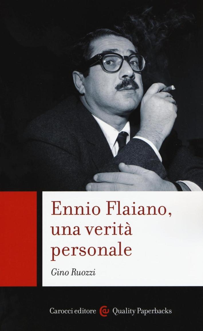 Ennio Flaiano, una verità personale.