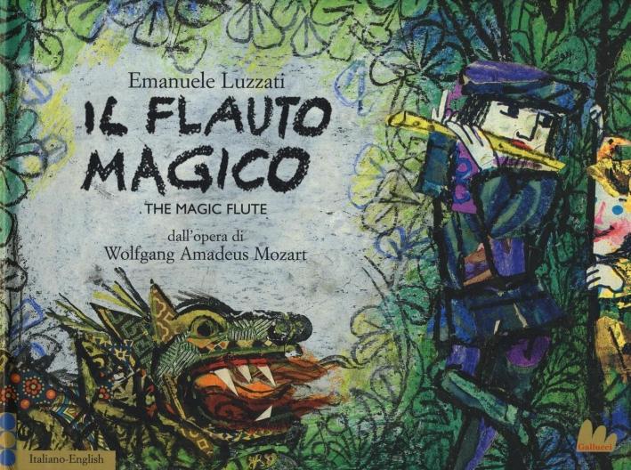 Il flauto magico. The magic flute. Dall'opera di Wolfgang Amadeus Mozart.