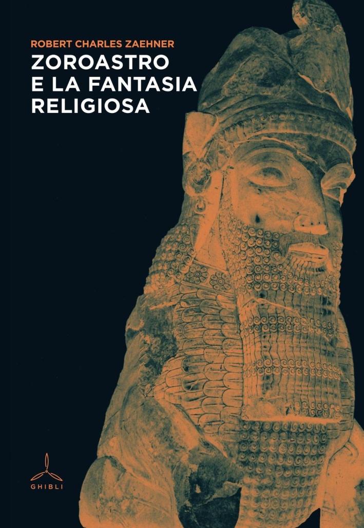 Zoroastro e la fantasia religiosa.