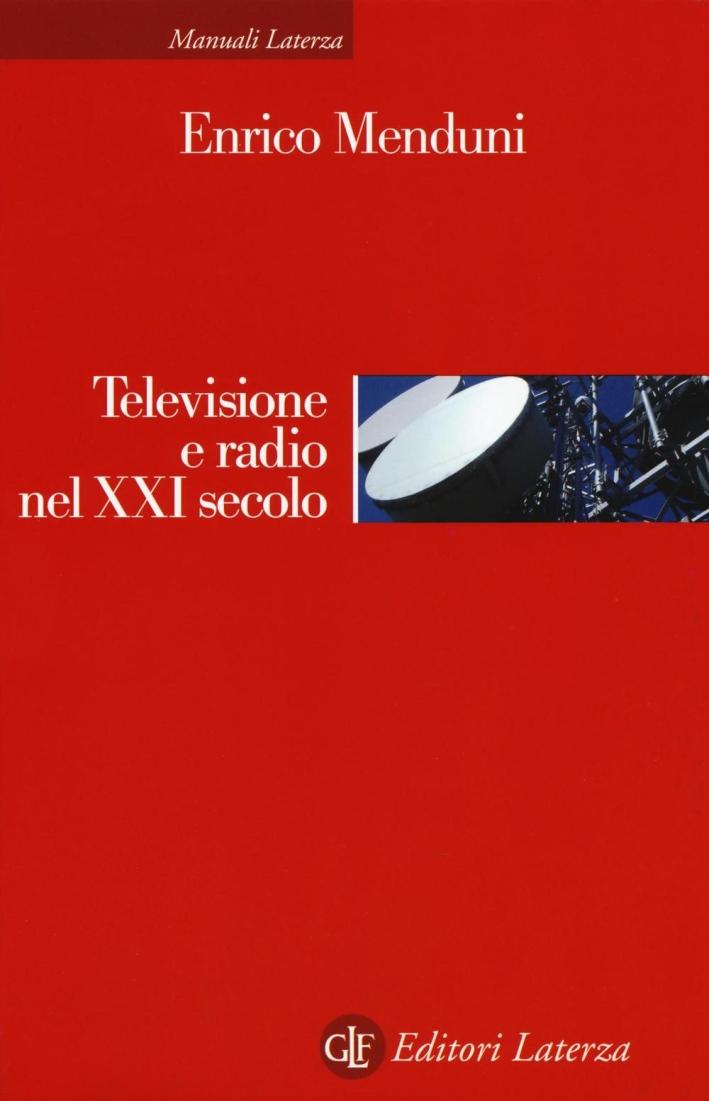 Televisione e radio nel XXI secolo.