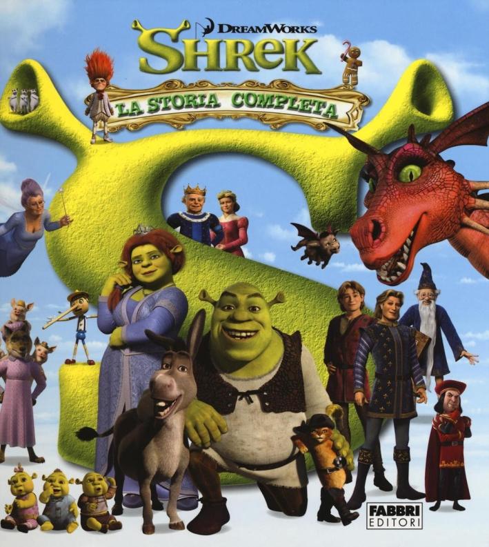 Shrek. La storia completa. Ediz. illustrata