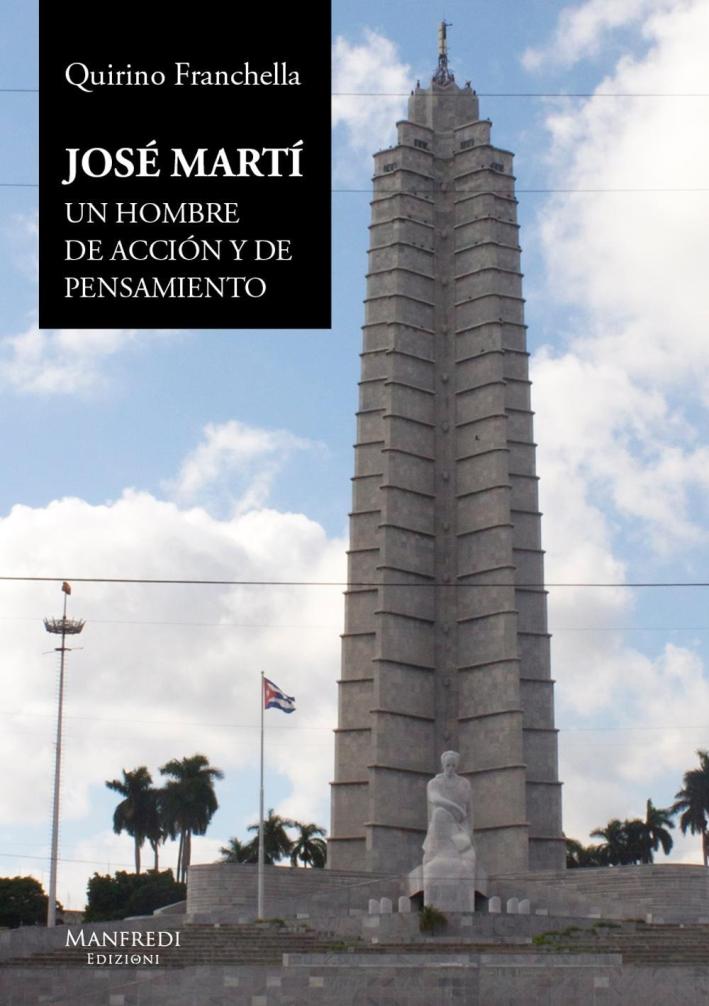 José Martí. Un hombre de acción y de pensamiento.