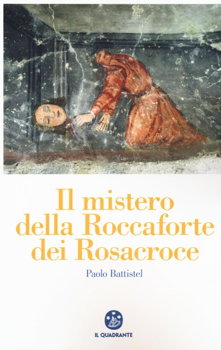 Il mistero della roccaforte dei Rosacroce.
