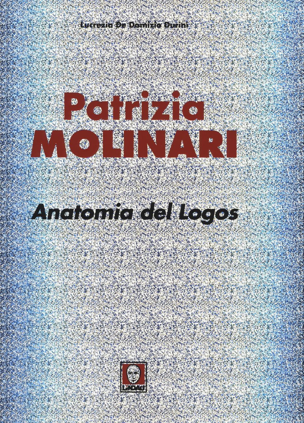 Patrizia Molinari. Anatomia del logos.