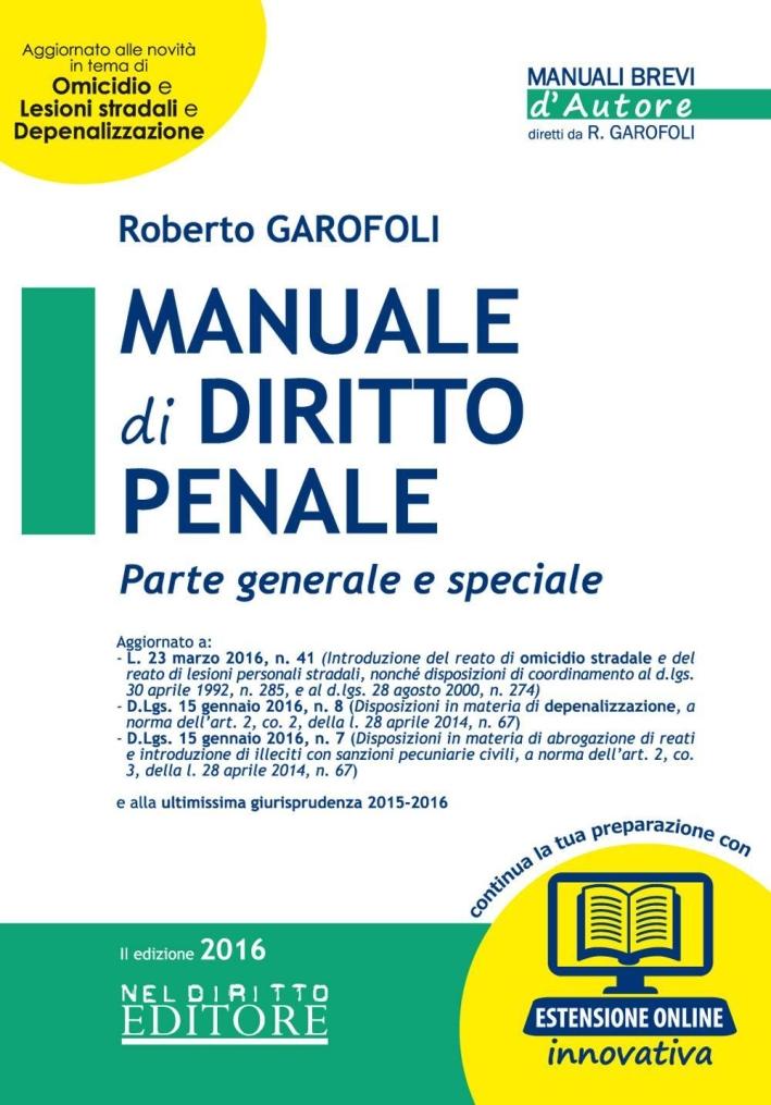 Manuale di Diritto Penale. Parte generale e speciale. Con espansione online.