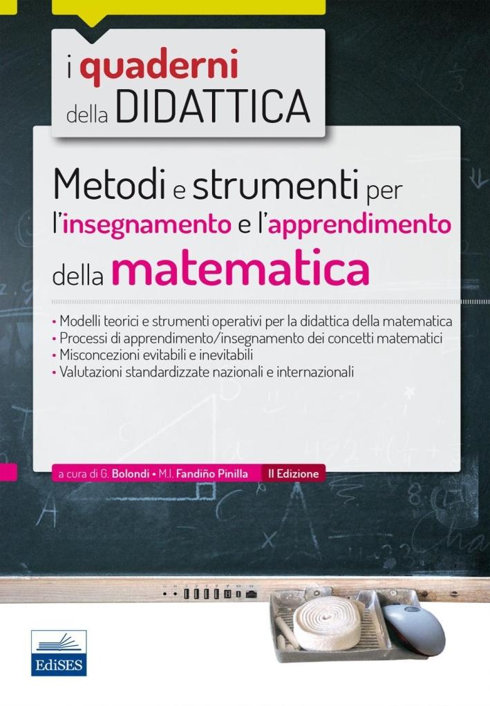 Metodi e strumenti per l'insegnamento e l'apprendimento della matematica.