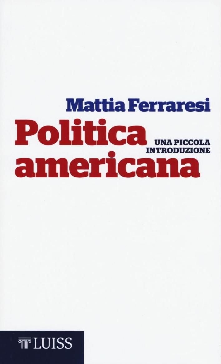 Politica americana. Una piccola introduzione.