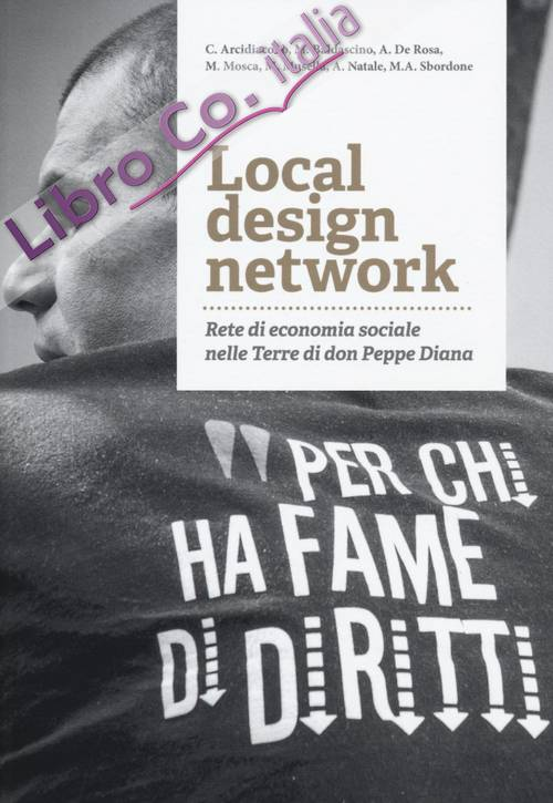 Local design network. Rete di economia sociale nelle terre di don Peppe Diana.