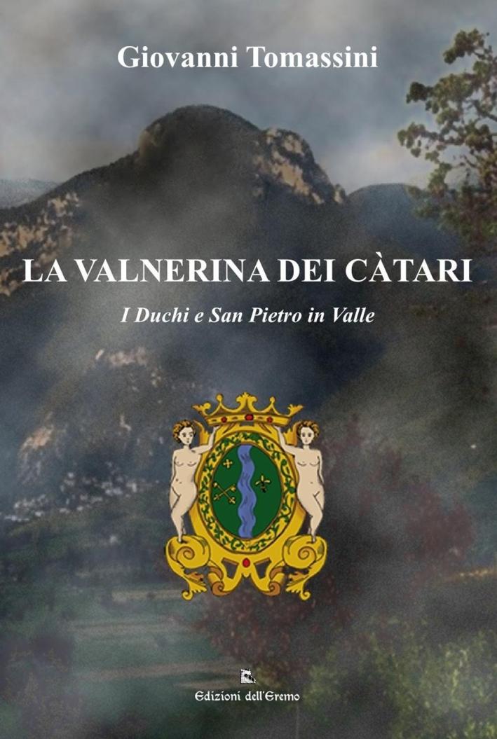 La Valnerina dei Càtari. I duchi e San Pietro in Valle.