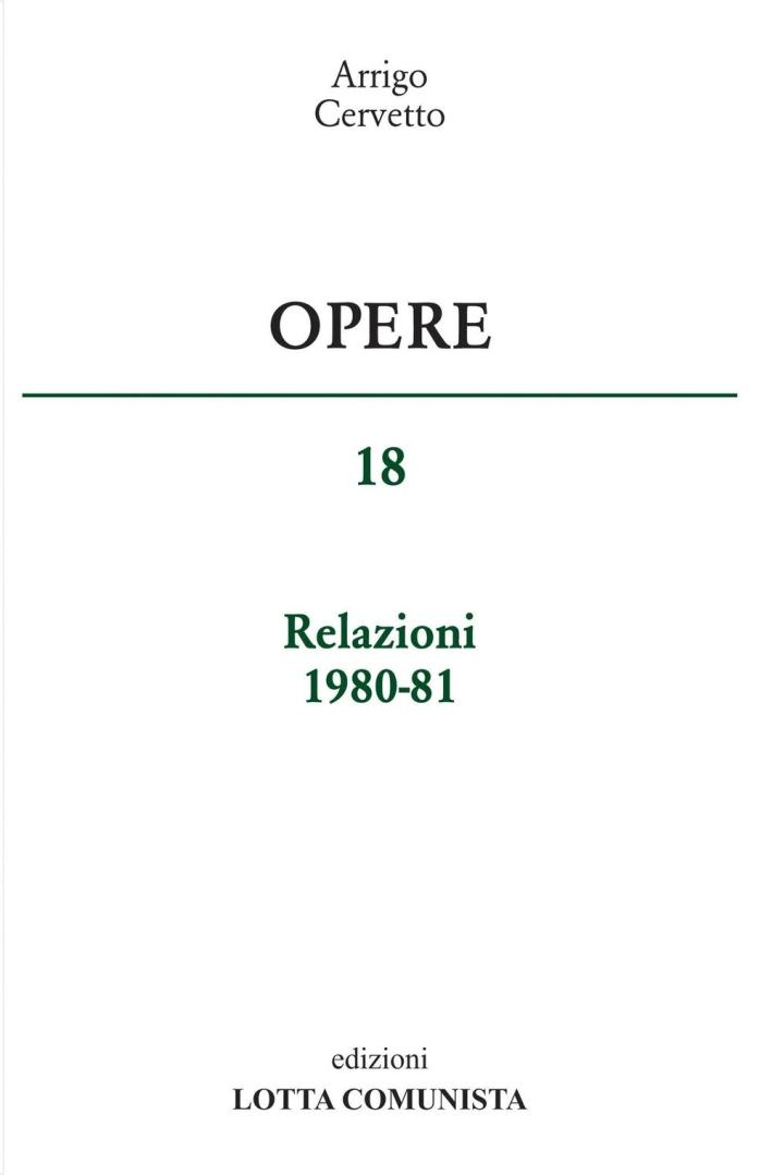 Opere. Relazioni 1980-81. Vol. 18.