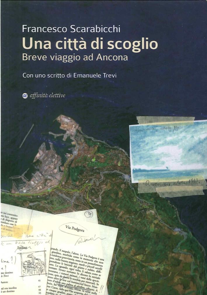 Una Città di Scoglio. Breve Viaggio ad Ancona.