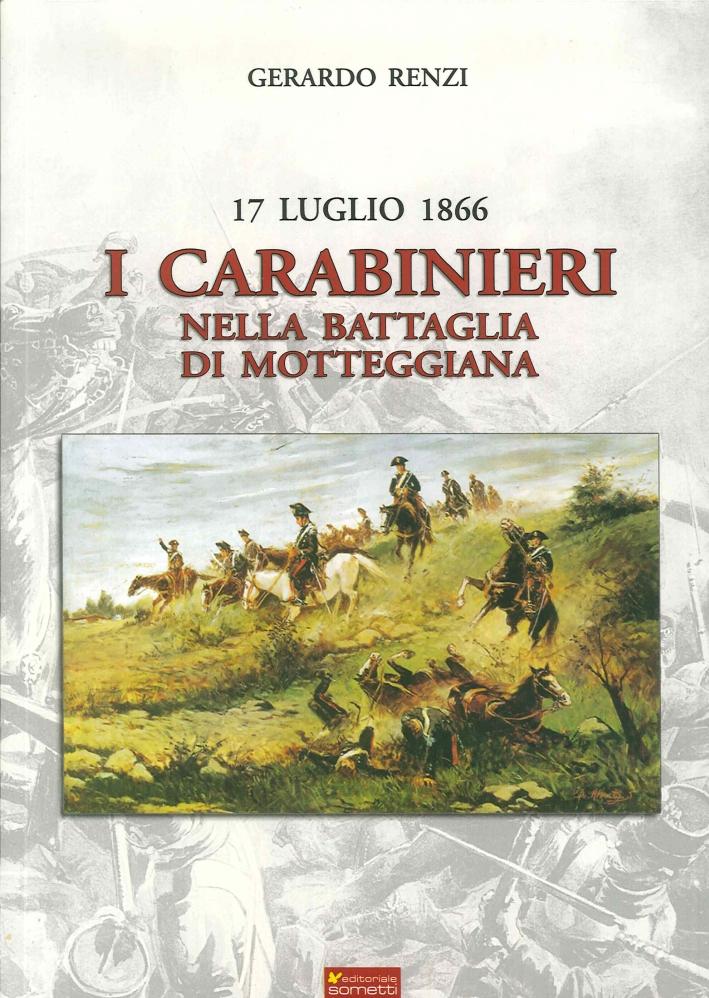 17 Luglio 1866. I Carabinieri nella Battaglia di Motteggiana.