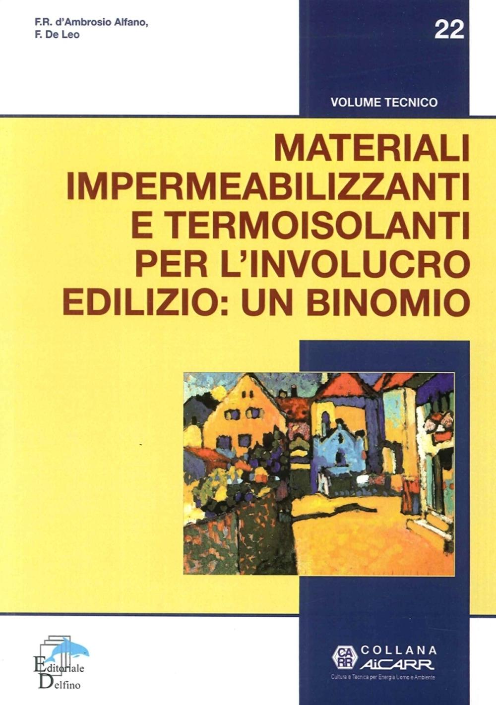 Materiali Impermeabilizzanti e Termoisolanti per l'Involucro Edilizio: un Binomio.