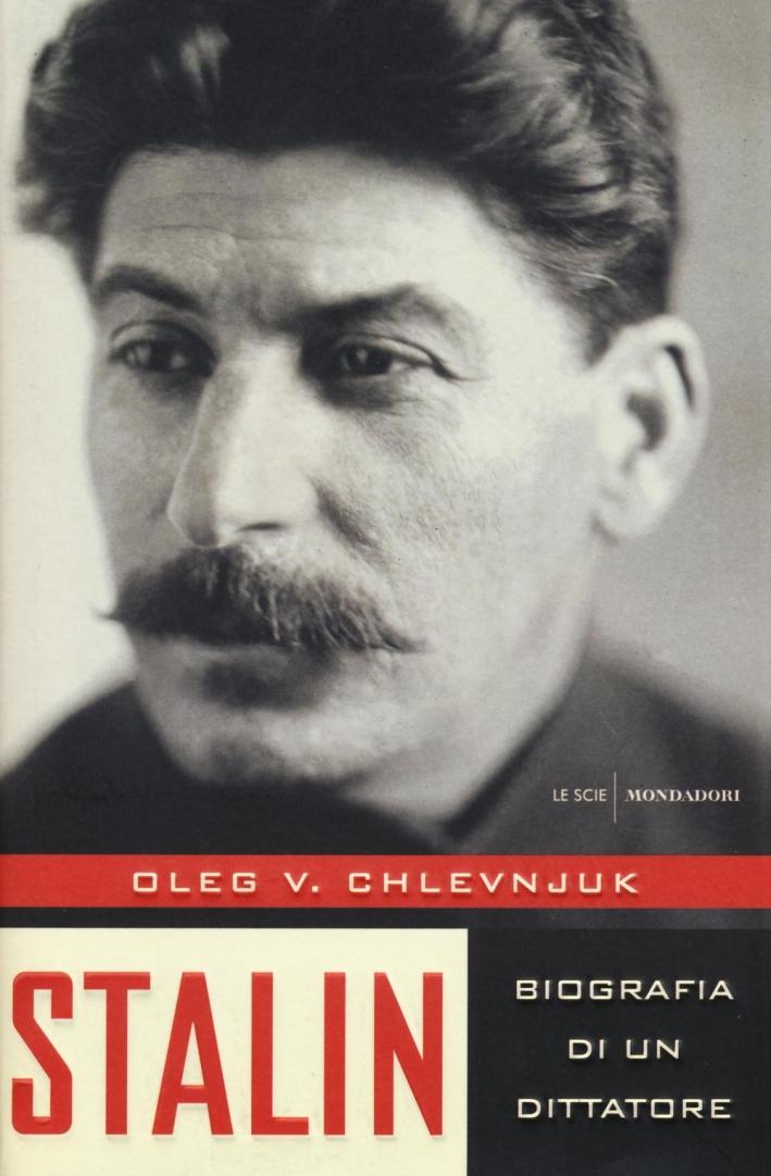 Stalin. Biografia di un dittatore.