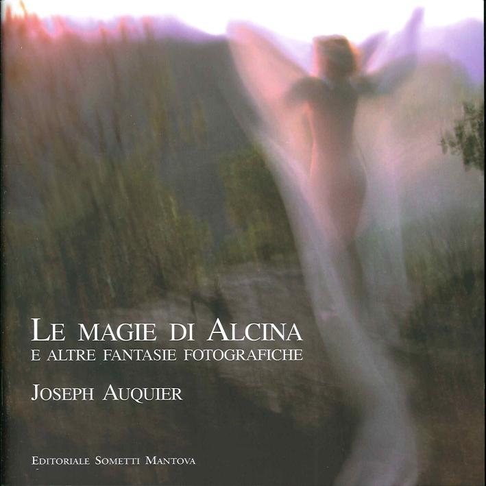 Le Magie di Alcina e Altre Fantasie Fotografiche.