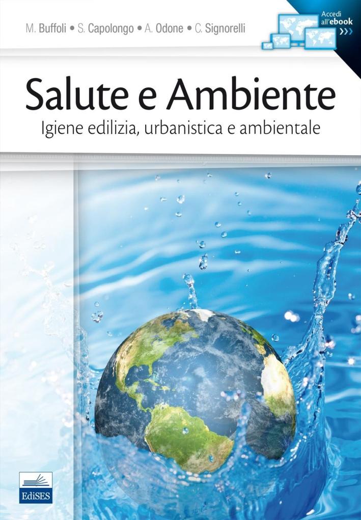 Salute e ambiente. Igiene edilizia, urbanistica e ambientale.