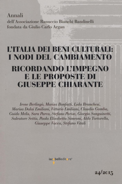 L'Italia dei Beni Culturali: i Nodi del Cambiamento. Ricordando l'Impegno e le Proposte di Giuseppe Chiarante. Atti del Convegno (Roma, 3 Dicembre 2013)