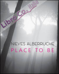 Nieves Alberruche. Place to be.