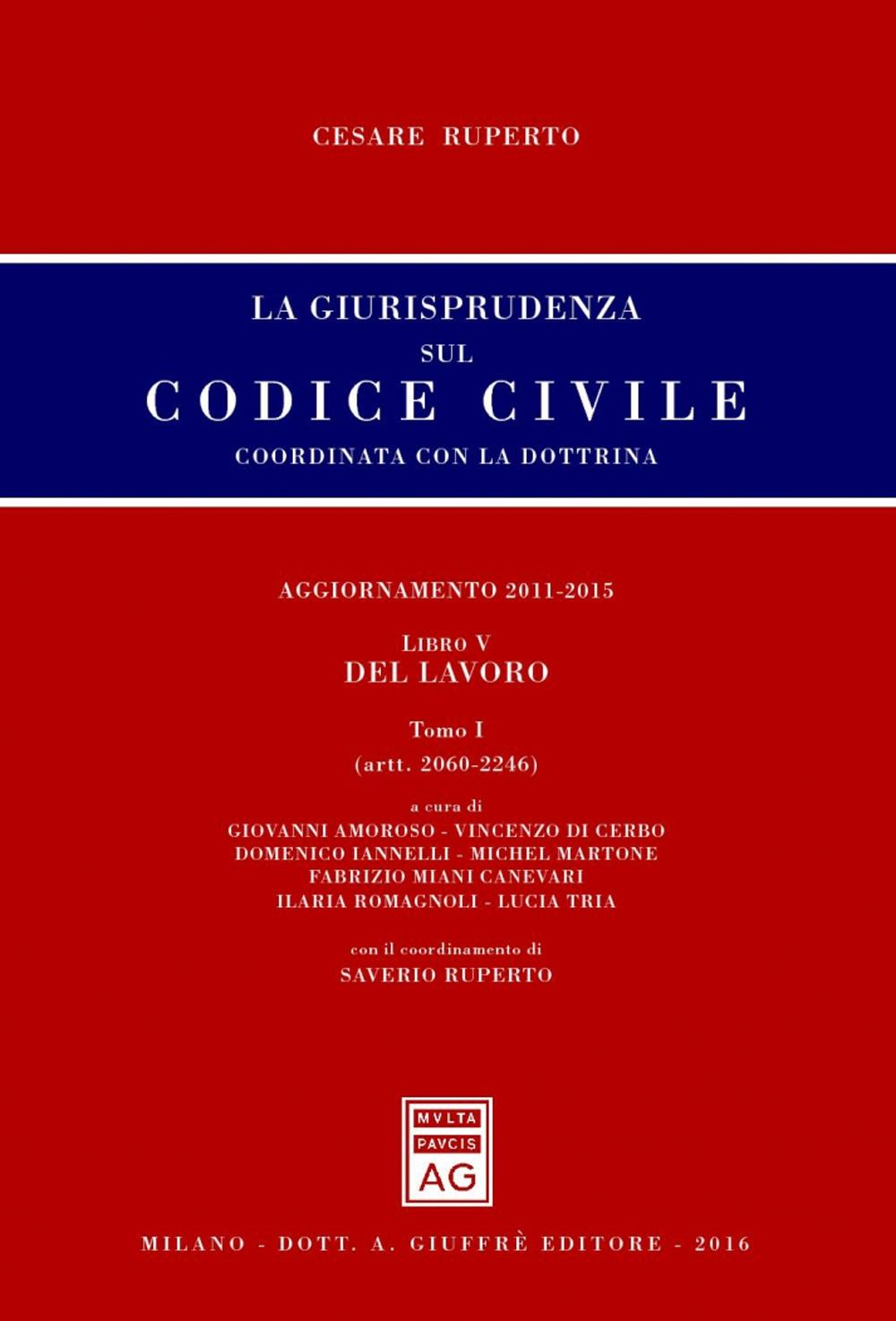 La giurisprudenza sul Codice civile. Coordinata con la dottrina. Vol. 5/1: Del lavoro (artt. 2060-2246)