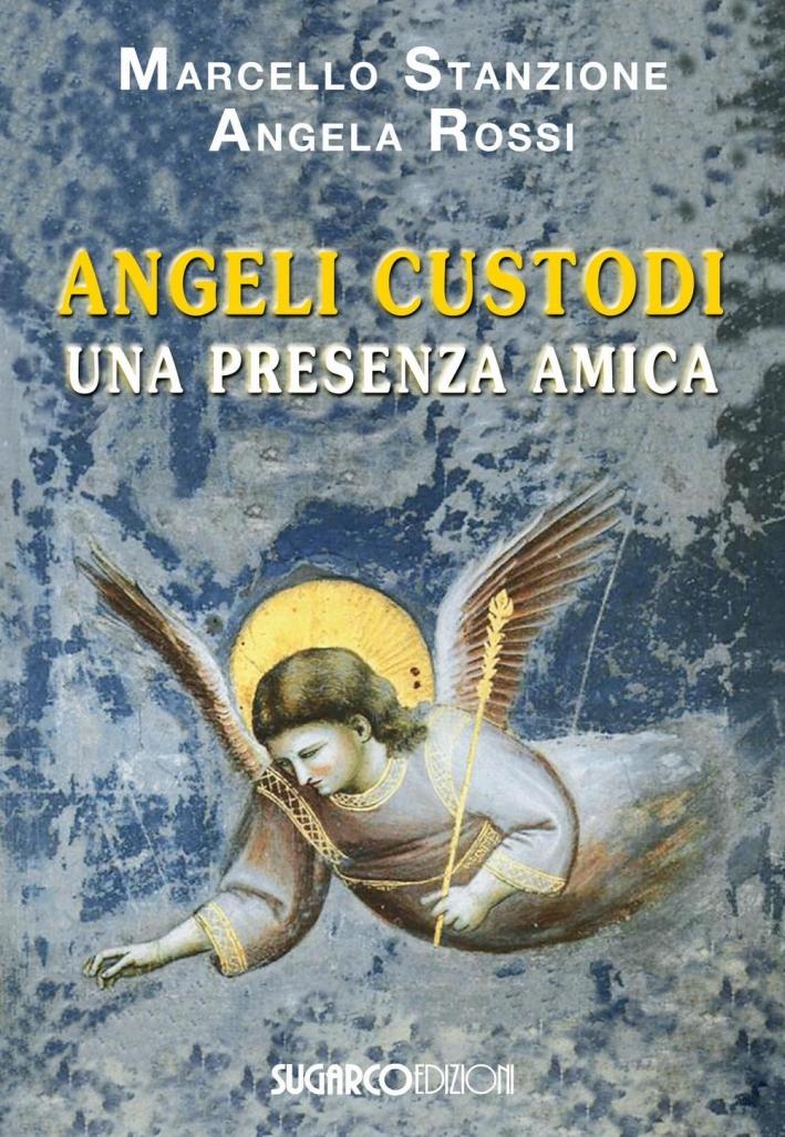 Angeli Custodi. Una presenza amica.